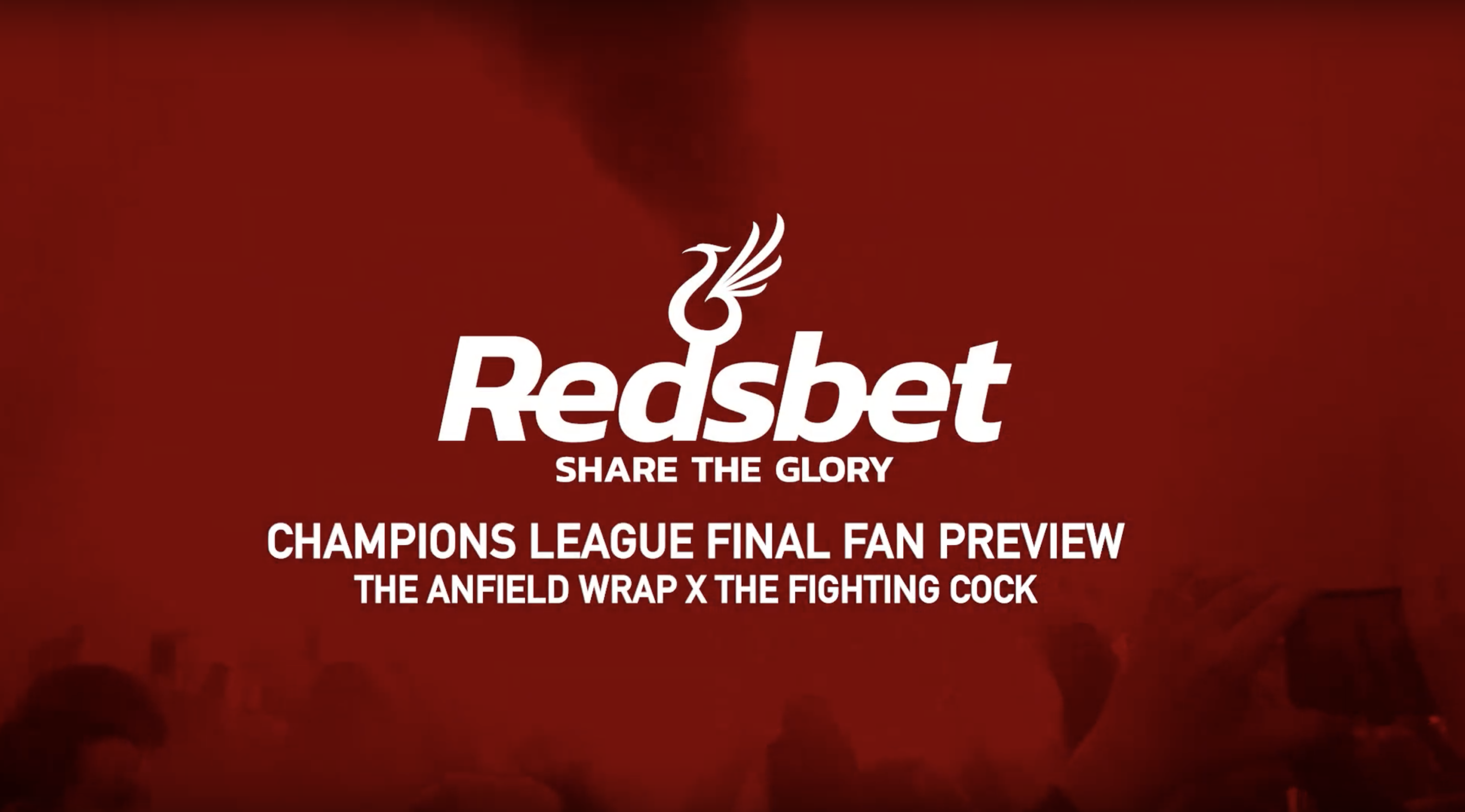 Champions League Final Preview: The Anfield Wrap vs The Fighting Cock